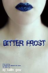 Bitter Frost and The Wolf Fey (2 Books in 1) (Bitter Frost #1: Frost Series)
