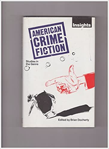 American Crime Fiction: Studies in the Genre