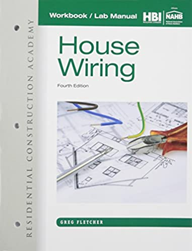 workbook with lab manual for fletcher s residential construction rh amazon com Greg Fletcher Scam house wiring greg fletcher answers