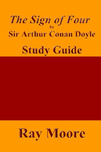 The Sign of Four by Sir Arthur Conan Doyle: A Study Guide (Volume 23)