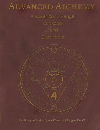 Advanced Alchemy: A Risembool Rangers Cookbook and Scrapbook: A culinary collection by the Risembool Rangers Fan Club (Volume 1)