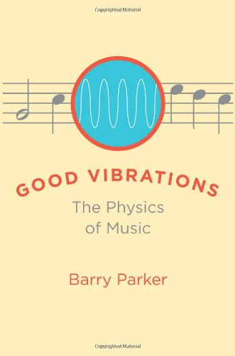 Good Vibrations: The Physics of Music pdf