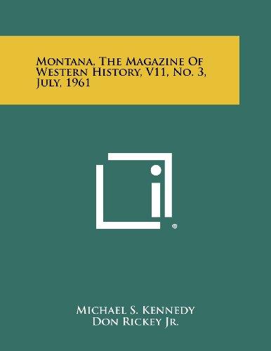 Montana, The Magazine Of Western History, V11, No. 3, July, 1961
