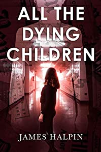 All The Dying Children by James Halpin ebook deal