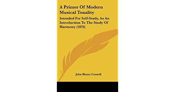 A Primer of Modern Musical Tonality: Intended for Self-Study