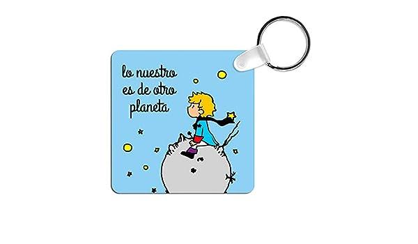 Llavero El Principito. Lo Nuestro es de Otro Planeta ...