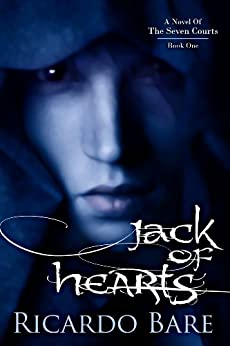 Jack of Hearts: Volume 1 (A Novel of the Seven Courts) by [Bare, Ricardo]