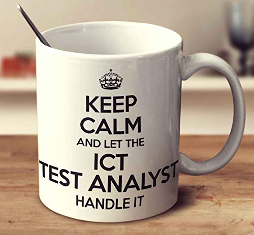 Keep Calm And Let The Ict Test Analyst Handle It Coffee Mug (White, 11 oz)