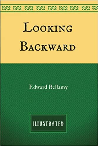 Looking Backward By Edward Bellamy Illustrated Edward Bellamy