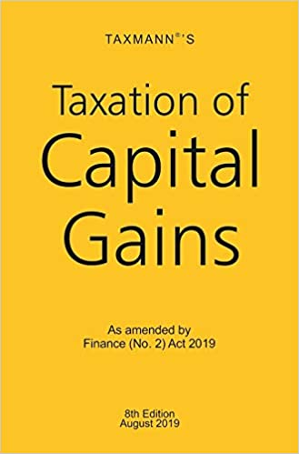 Taxation of Capital Gains - As amended by Finance (No. 2) Act 2019 (8th Edition August 2019)