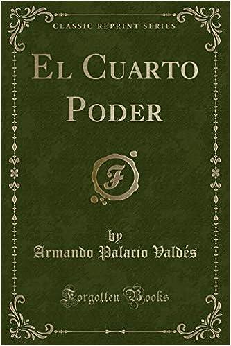 El Cuarto Poder (Classic Reprint): Amazon.de: Armando ...