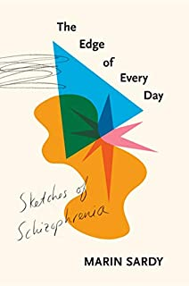 Book Cover: The Edge of Every Day: Sketches of Schizophrenia