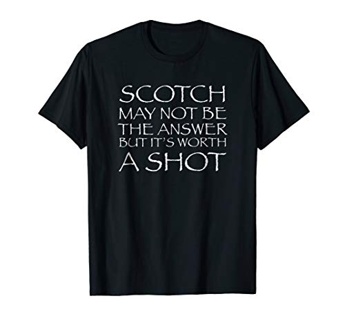 Funny Whiskey Drinking T-Shirt Gift Idea for Scotch Lovers