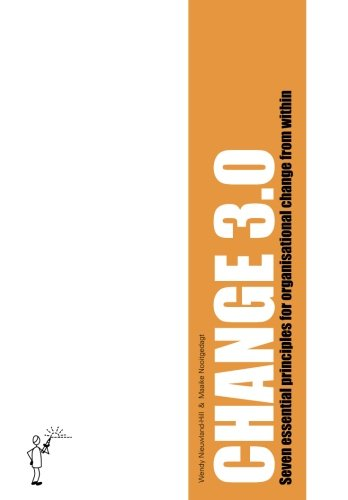 Change 3.0: Seven essential principles for organisational change from within