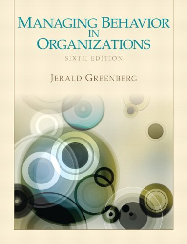 Managing Behavior in Organizations (6th Edition)