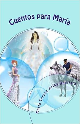Cuentos para María (El tintero de los sueños) (Volume 16 ...