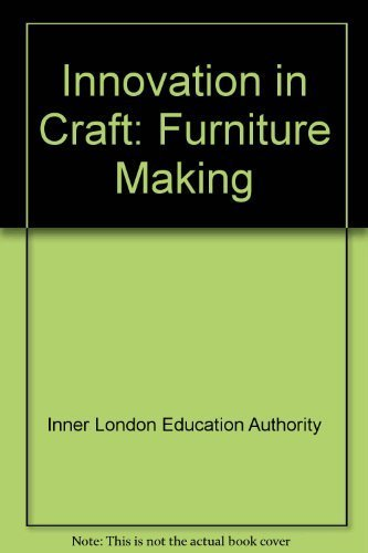 - Innovation in Craft: Furniture Making