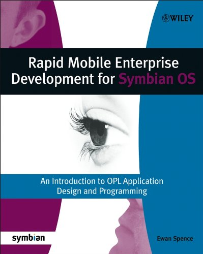 Rapid Mobile Enterprise Development for Symbian OS: An Introduction to OPL Application Design and Programming (Symbian Press) Doc