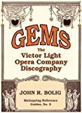 Gems : The Victor Light Opera Co. Discography, Bolig, John R., 0977273512