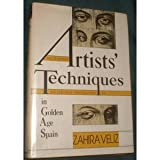 Artists' Techniques in Golden Age Spain : Six Treatises in Translation, , 0521320070