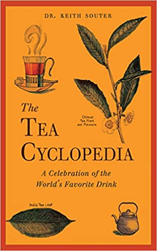 The Tea Cyclopedia A Celebration Of The Worlds Favorite Drink