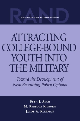Attracting College-Bound Youth into the Military: Toward the Development of New Recruiting Policy Options