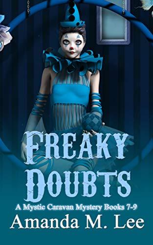 Freaky Doubts: A Mystic Caravan Mystery Books 7-9 by [Lee, Amanda M.]