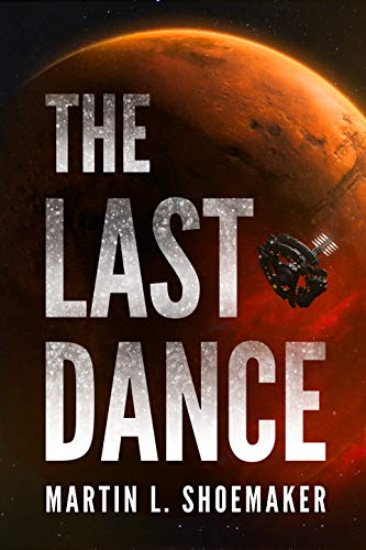 The Last Dance (The Near-Earth Mysteries Book 1) by [Shoemaker, Martin L.]