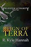 The Reign of Terra (The Tri-System Authority Book 2)