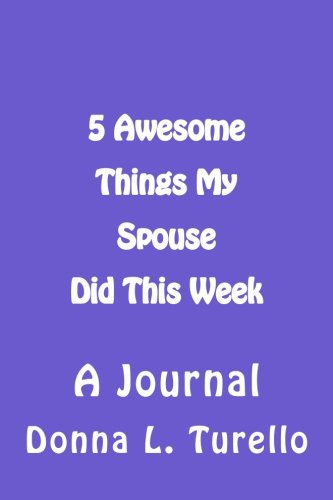 5 Awesome Things My Spouse Did This Week: A Journal