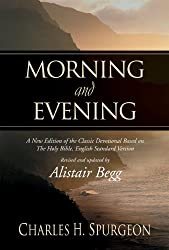 Morning and Evening: A New Edition of the Classic Devotional Based on The Holy Bible,