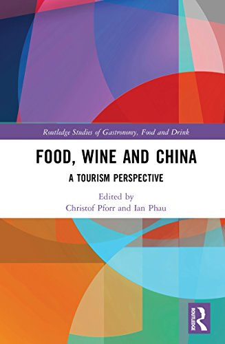 - Food, Wine and China: A Tourism Perspective (Routledge Studies of Gastronomy, Food and Drink)