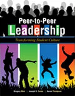 Peer-to-Peer Leadership: Transforming Student Culture 1st edition by METZ GREGORY, CUSEO JOE B, THOMPSON AARON (2013)
