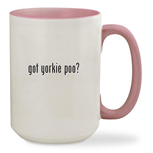 got yorkie poo? - 15oz Colored Inside & Handle Sturdy Ceramic Coffee Cup Mug, Pink (Got Yorkie)