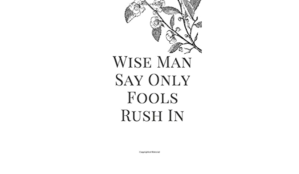 Wise Man Say Only Fools Rush In Motivational Proverb Rock Lyrics Music Text Design Spiral Notebook Dox Mehd 9798640965490 Books