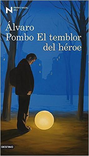 El temblor del héroe - Álvaro Pombo