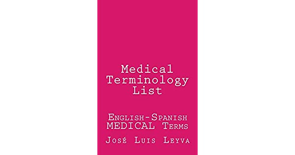 Medical Terminology List: English-Spanish Medical Terms