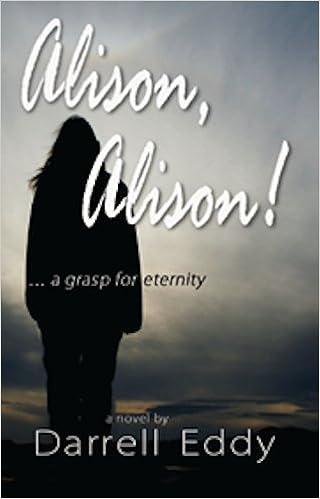 Book Alison, Alison! A Grasp for Eternity by Darrell Eddy (2013-11-07)