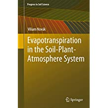 Evapotranspiration in the Soil-Plant-Atmosphere System (Progress in Soil Science)
