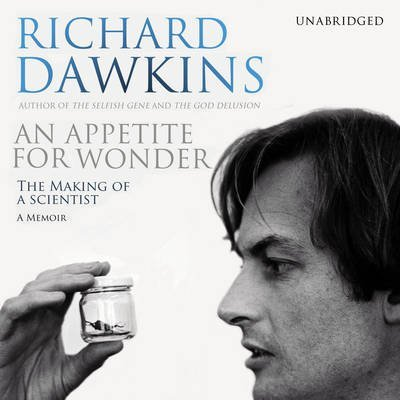 [An Appetite for Wonder: The Making of a Scientist] (By: Richard Dawkins) [published: September, 2013] pdf