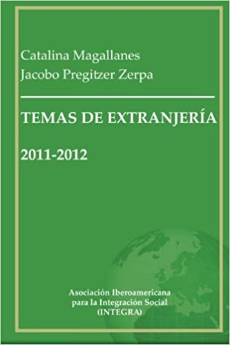 Temas de Extranjería 2011-2012: Recopilación de artículos en materia de inmigración y extranjería en España: Amazon.es: Pregitzer, Jacobo, Magallanes, Catalina: Libros