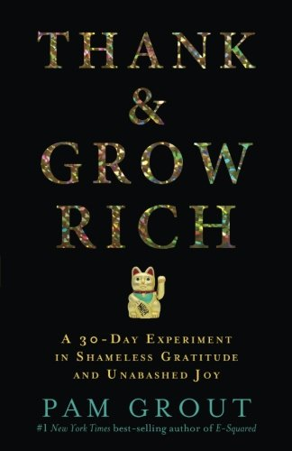 B.e.s.t Thank & Grow Rich: A 30-Day Experiment in Shameless Gratitude and Unabashed Joy RAR