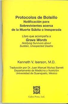 Protocolos de Bolsillo: Notificación para Sobrevivientes acerca de la Muerte Súbita o Inesperada (Spanish Edition) by [Iserson MD, Kenneth V.]