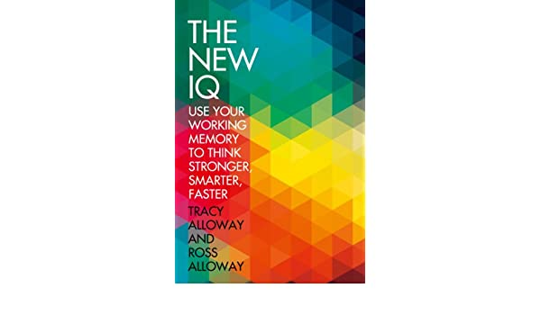 Amazon the new iq use your working memory to think stronger amazon the new iq use your working memory to think stronger smarter faster ebook tracy alloway ross alloway kindle store fandeluxe Ebook collections