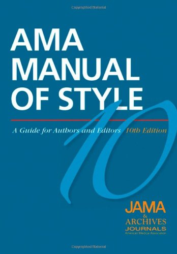 AMA Manual of Style: A Guide for Authors and Editors by Iverson, Cheryl/ Christiansen, Stacy/ Flanagin, Annette/ Fontanaroas, Phil B., M.D./ Glass, Richard