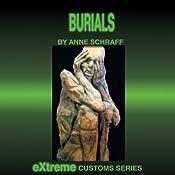 Burials (Extreme Customs) | Anne Schraff