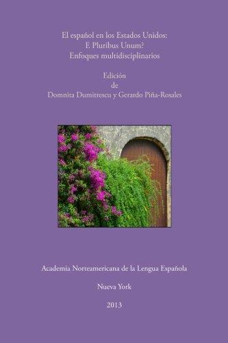 El español en los Estados Unidos: E Pluribus Unum? Enfoques Multidisciplinarios (Colección Estudios Lingüísticos) (Spanish Edition) (E Pluribus Unum)