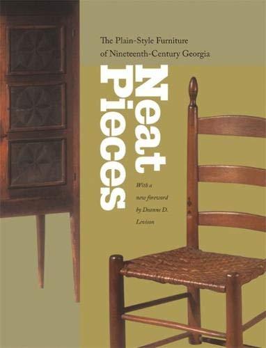 Neat Pieces: The Plain-Style Furniture of Nineteenth-Century Georgia (Liquidation Furniture Atlanta)