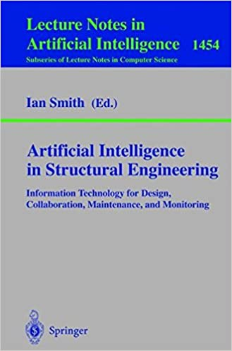 Kindle ebooks download kostenlos Artificial Intelligence in Structural Engineering: Information Technology for Design, Collaboration, Maintenance, and Monitoring (Lecture Notes in Computer Science) FB2