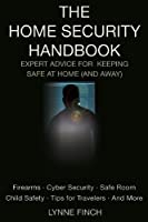 The Home Security Handbook: Expert Advice for Keeping Safe at Home Front Cover